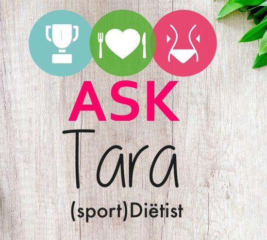 Ask Tara - Stel jou vraag aan de (sport)diëtist